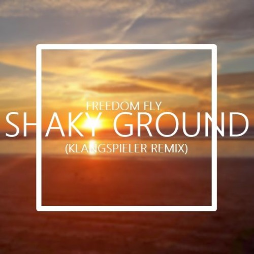 Freedom Fry - Shaky Ground (Klangspieler Remix)