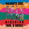 KALAKUTA SOUL SELECTION #2 - NIGERIAN FUNK, BOOGIE & DISCO