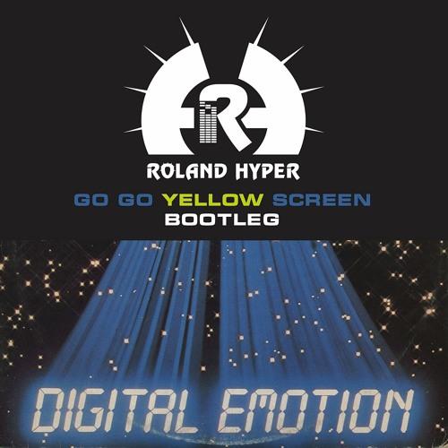 Digital Emotion - Go Go Yellow Screen (Roland Hyper bootleg) [FREE]