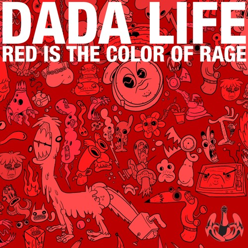 Dada Life - Red Is The Color Of Rage (Original Mix)