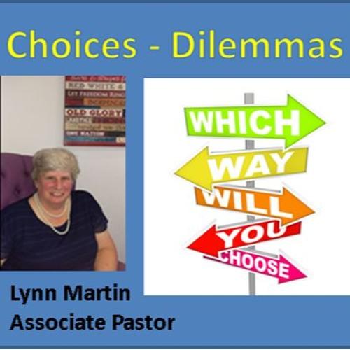 Choices - Dilemmas