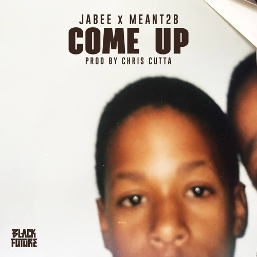 """Jabee """"Come Up"""" ft Meant2B"""