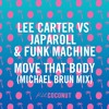 Lee Carter, Japaroll & Funk Machine - Move That Body (Michael Brun Mix)