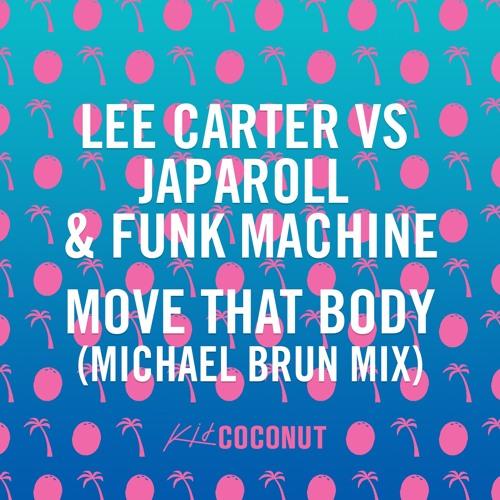 Lee Carter, Japaroll & Funk Machine - Move That Body (Michael Brun Mix)