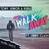 Tony Junior & KURA - Walk Away Ft. Jimmy Clash (Moske Festival Trap Remix)