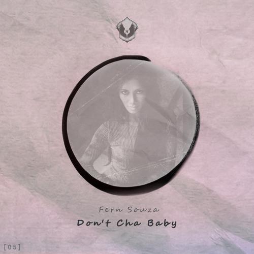 Fern Souza - Don't Cha Baby [Premiered By EARMILK]
