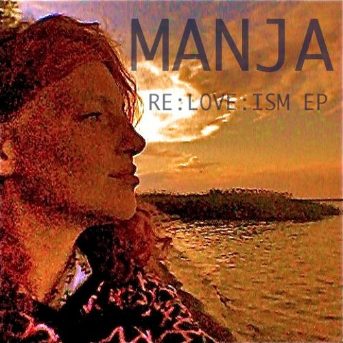 MANJA - RE:LOVE:ISM EP 2016