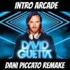 David Guetta - Intro Arcade (Dani Piccato Remake)