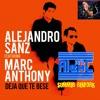 Alejandro Sanz & Marc Anthony Deja Que Te Bese (AlemC 2016 Summer Rework)