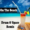 York - On The Beach 2016 (Drum & Space Remix)