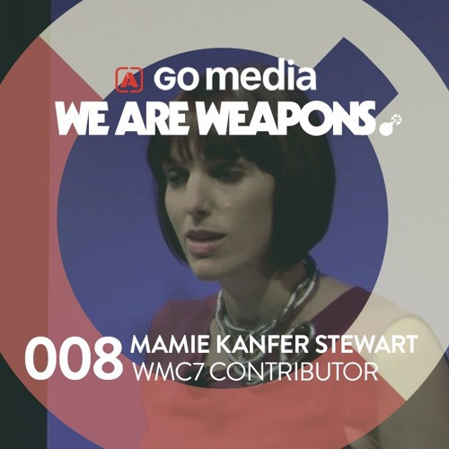 We Are Weapons 008 - Mamie Kanfer Stewart