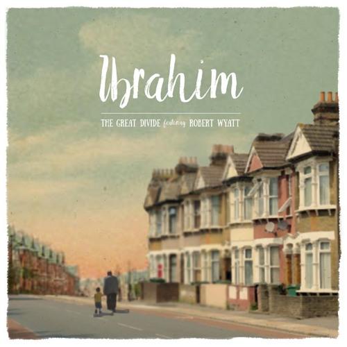 Ibrahim EP - The Great Divide (featuring Robert Wyatt)