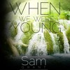 Sam Grant - When We We're Young - Adele