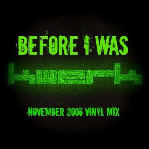 [DOWNLOAD] KWeRK - Before I Was KWeRK - NOV 2006 Classic Vinyl Mix