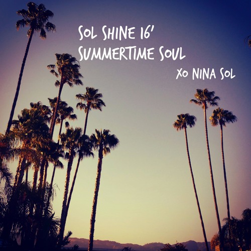 Sol Shine 16' ~A mix for summer