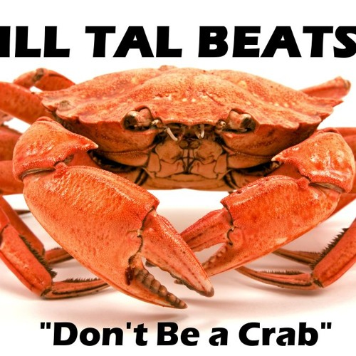 Ill Tal - Don't Be a Crab [hip-hop instrumental]