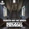 Benasis - Trappin Out The Bando