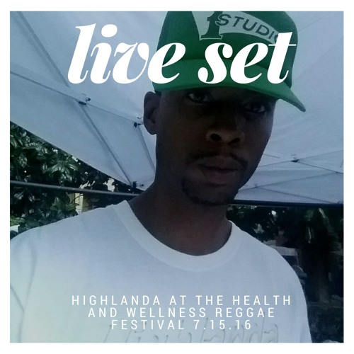 Highlanda @ Health & Wellness Reggae Festival (6.15.16)