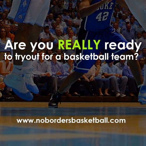 No Borders Basketball Ep #3 - Are You Really Tryout Ready?