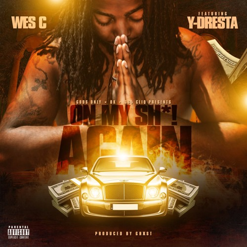 "Wes-C ""On My S**t Again"" (ft. Y-Dresta)"