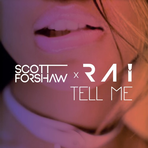 Scott Forshaw & Rai - Tell Me