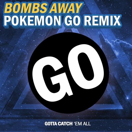 Bombs Away - Pokemon GO Remix