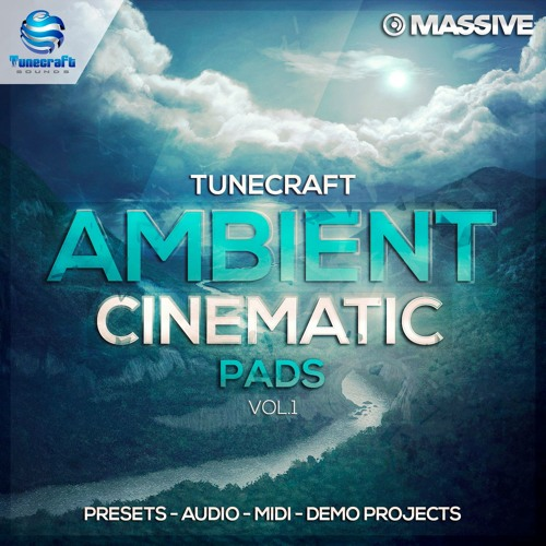 Tunecraft Ambient Cinematic Pads - 40 Massive presets, 7 demo projects, wav, midi & more