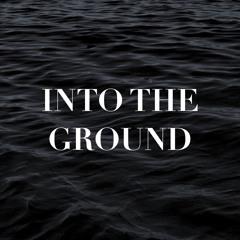 Into The Ground (Studio Cut)