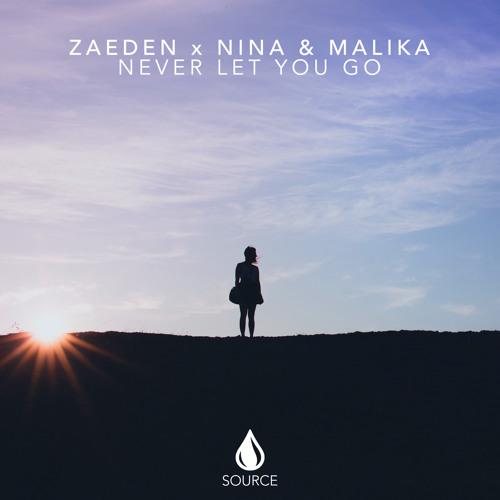 Zaeden X Nina & Malika - Never Let You Go [Out Now]