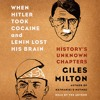 When Hitler Took Cocaine and Lenin Lost His Brain by Giles Milton, audiobook excerpt
