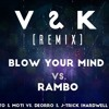 Blow your Mind vs. Rambo(V&K remix)