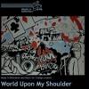 World Upon My Shoulder