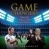 Game Changers: Inside English Football, by Alan Curbishley, Read by Colin Mace