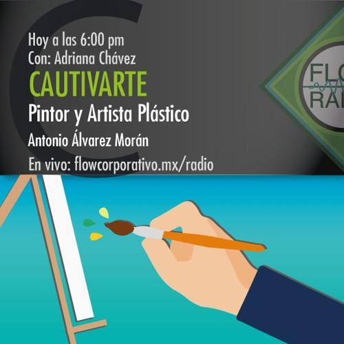 CautivArte 036 - Pintor y Artista Plástico, Antonio Álvarez Morán