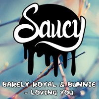 Barely Royal & Bunnie - Loving You
