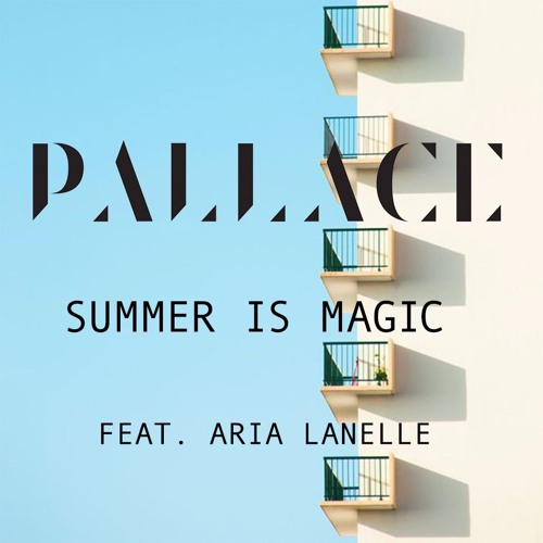 Pallace feat. Aria Lanelle - Summer Is Magic