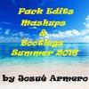 Pack Edits, Mashups, Bootlegs Summer 2016 by Josué Armero ¡¡LEER DESCRIPCIÓN!! ¡¡FREE DOWNLOAD!!