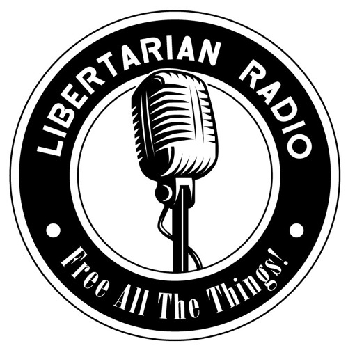 What Is Libertarianism? - Libertarian Radio Podcast #6