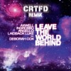 Leave The World Behind (CRTFD Remix)