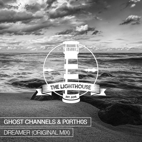 Ghost Channels & P0RTH0S - Dreamer (Original Mix) [Free Download] [Exclusive Premiere]