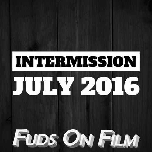 Intermission, July 2016