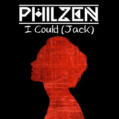 PhilZen - I Could (Jack)