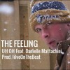 THE FEELING - UH OH Feat. Danielle Mattachini Prod. Lilvo On The Beat