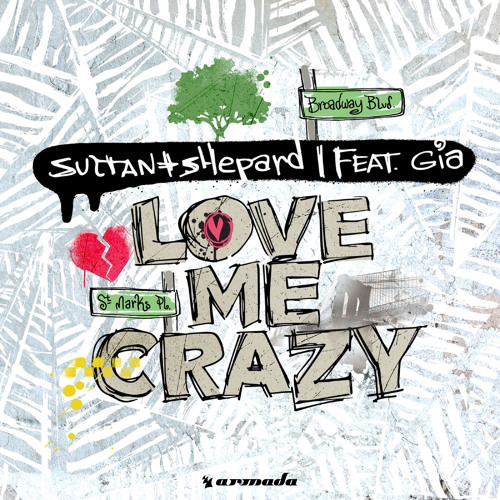 Sultan & Shepard feat. Gia - Love Me Crazy (2016)