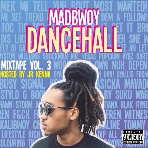 Dancehall Mixtape Vol. 3 (hosted by Jr. Kenna)