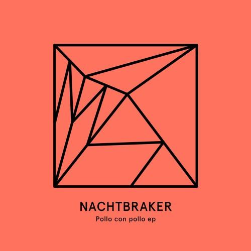 HEIST019 | Nachtbraker - Pollo con pollo EP