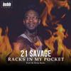 21 Savage - Racks In My Pocket
