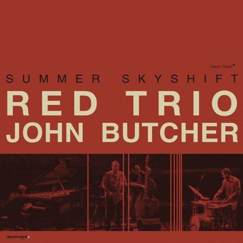 1.1  (Summer Skyshift, RED trio + John Butcher)