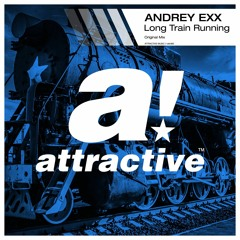 Andrey Exx - Long Train Running (Attractive Music)