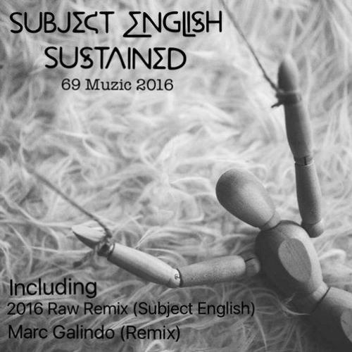 Subject English - Sustained (2016 Raw Remix)